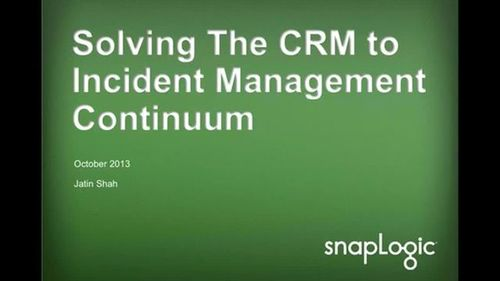 Solving the CRM to Incident Management Continuum