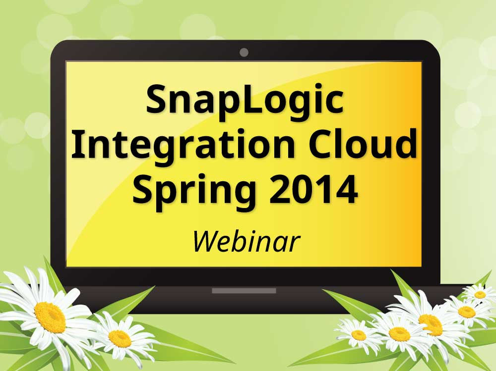 SnapLogic Integration Cloud Spring 2014