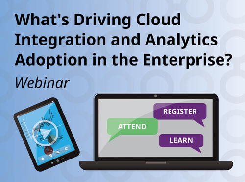 What's Driving Cloud Integration and Analytics Adoption in the Enterprise