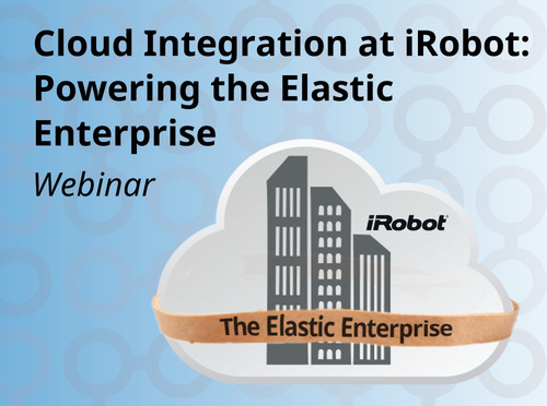 Cloud Integration at iRobot: Powering the Elastic Enterprise