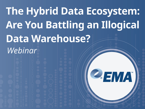 The Hybrid Data Ecosystem: Are You Battling an Illogical Data Warehouse?