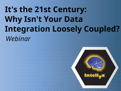 It's the 21st Century: Why Isn't Your Data Integration Loosely Coupled?