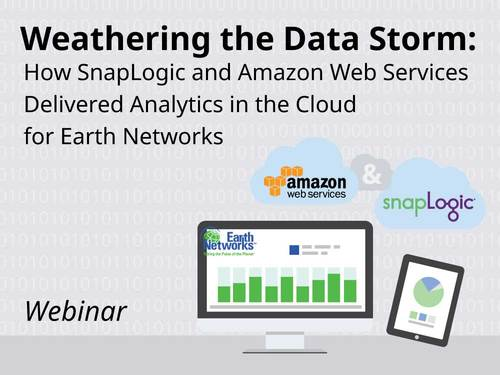 Weathering the Data Storm: How SnapLogic and Amazon Web Services Delivered Analytics in the Cloud for Earth Networks