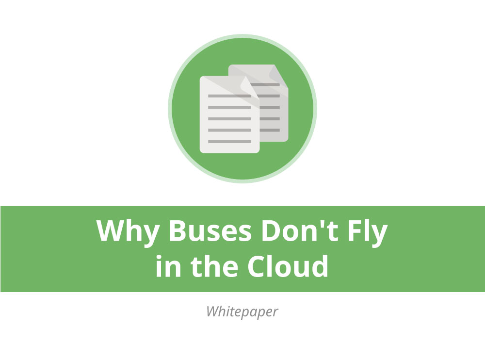 Buses Don't Fly in the Cloud