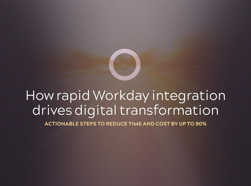 How rapid Workday integration drives digital transformation