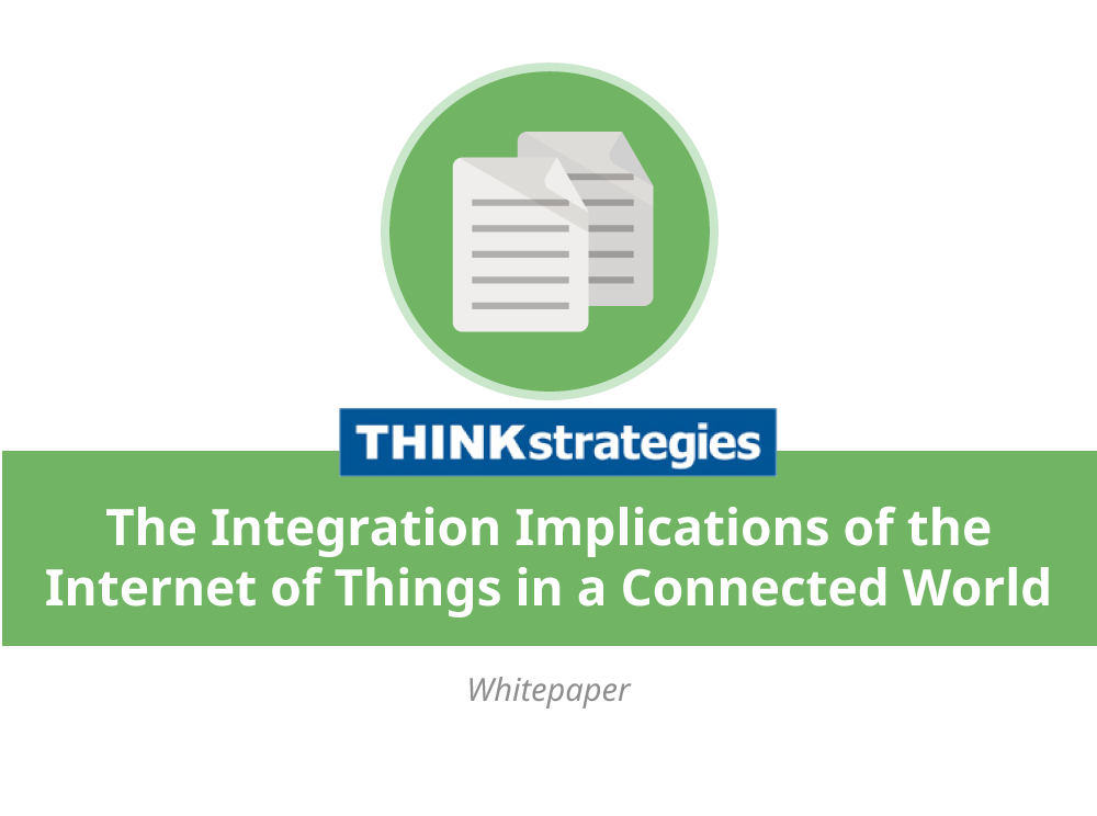 The Integration Implications of the Internet of Things in a Connected World