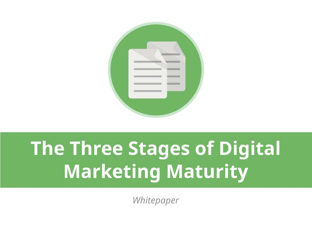 The Three Stages of Digital Marketing Maturity