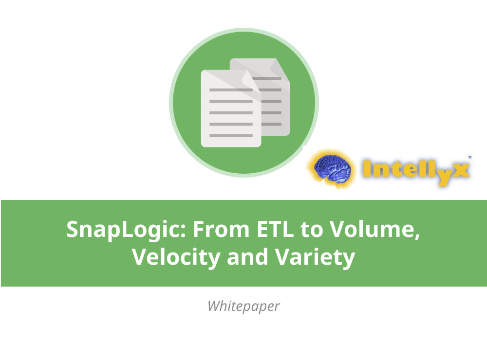 SnapLogic: From ETL to Volume, Variety and Velocity