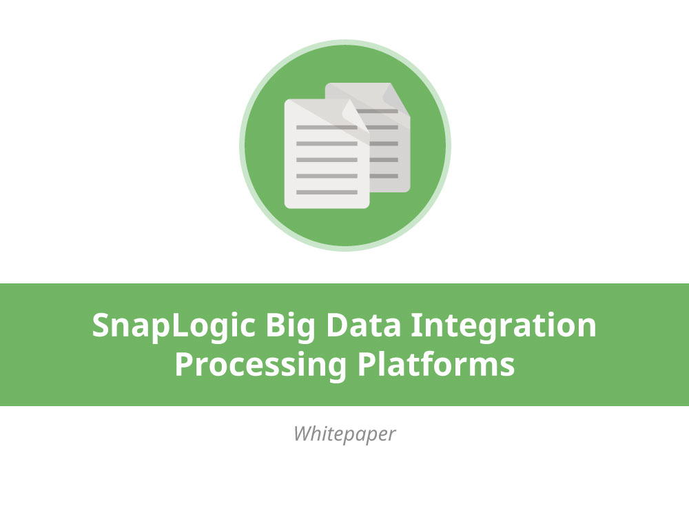 SnapLogic Big Data Integration Processing Platforms