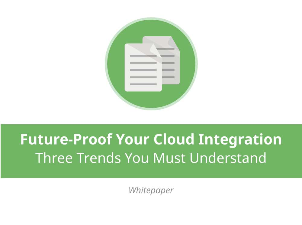 Future-Proof Your Cloud Integration